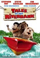 Tales of the Riverbank