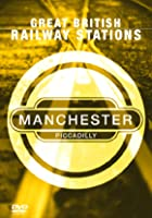 Great British Railway Stations - Manchester Piccadilly