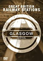 Great British Railway Stations - Glasgow Central