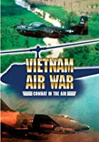 Vietnam Air War - Combat In The Air