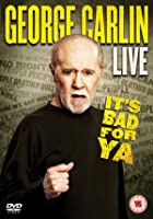 George Carlin - It's Bad For Ya