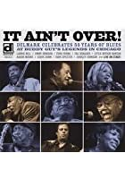 It Ain't Over - 55 Years Of Blues