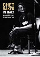 Chet Baker - Live In Sanremo 1961/Rome 1976 And 1988