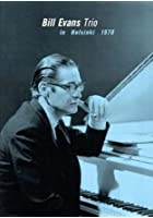 Bill Evans Trio - Live In Helsinki 1970