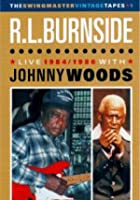 Swingmaster Vintage Tapes - R.L. Burnside And Johnny Woods - Live 1984-86