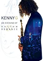 Kenny G - An Evening of Rhythm and Romance 2008