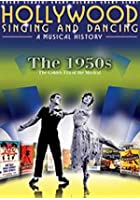 Hollywood Singing And Dancing - A Musical History - The 1950s