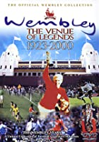 Wembley - The Venue Of Legends 1923-2000