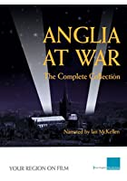 Anglia At War - The Complete Collection