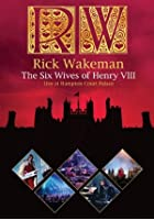 Rick Wakeman - The Six Wives of Henry VIII - Live at Hampton Court Palace 2009