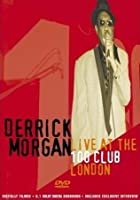 Derrick Morgan - Live At The 100 Club, London