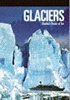 Glaciers - Alaska Rivers Of Ice