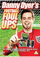 Danny Dyer's Football Foul-Ups