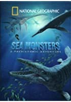 National Geographic - Sea Monsters - A Prehistoric Adventure