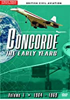 Concorde - The Early Years 1962-1969