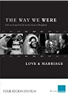 The Way We Were - Volume 4 - Love & Marriage