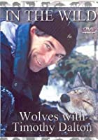 In The Wild - Wolves With Timothy Dalton