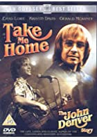 Take Me Home - The John Denver Story