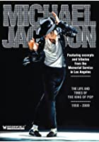 Michael Jackson - The Life And Times Of The King Of Pop 1958-2009