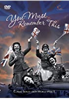 You Must Remember This - Classic Songs From World War 2