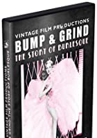 Bump And Grind - Story Of Burlesque