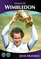 Legends Of Wimbledon - John McEnroe