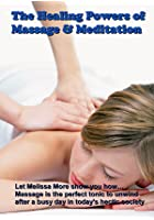 The Healing Powers Of Massage And Relaxation