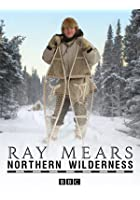 Ray Mears - Northern Wilderness