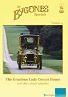 Bygones Specials Volume 2 - The Gracious Lady Comes Home and other episodes