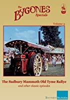 Bygones Specials Volume 3 - The Sudbury Mammoth Old Tyme Rallye and other episodes