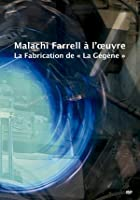 Malachi Farrell at Work - The Making of La Gégène