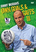 Johnny Vaughan's Own Goals And Gaffs III - Hits and Misses