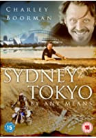 Charley Boorman - From Sydney to Tokyo By Any Means