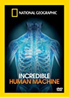 National Geographic - The Incredible Human Machine
