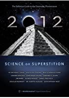 2012 - Science or Superstition