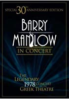 Barry Manilow - In Concert Live At The Legendary Greek Theatre - 1978