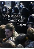 The Miners' Campaign Tapes