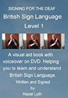 British Sign Language BSL: Level 1: Signing for the Deaf