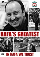 Liverpool - Rafa's Greatest