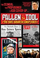 Yuri Gagarin: The Fallen Idol