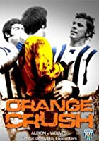 Orange Crush - West Bromwich Albion v Wolves - Great Derby Day Encounters