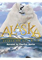 Alaska - Spirit of the Wild