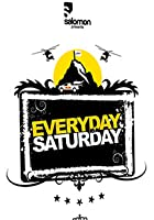 Everyday Is Saturday