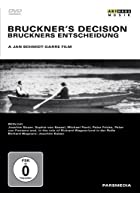 Bruckner&#39;s Decision - A Film By Jan Schmidt-Garre