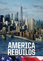 America Rebuilds - A Year at Ground Zero
