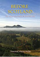 Before Scotland - The Story Of Scotland Before History