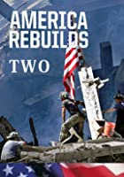 America Rebuilds 2 - Return to Ground Zero