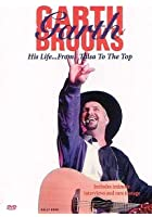 Garth Brooks - His Life...From Tulsa To The Top