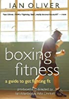 Boxing Fitness - A Guide to Get Fighting Fit
