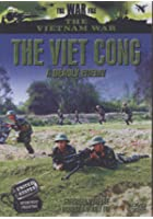 The Viet Cong - A Deadly Enemy